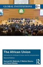 Makinda, Samuel M.,   Okumu, F. Wafula,   Mickler, David The African Union