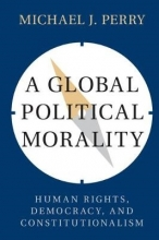 Perry, Michael J. A Global Political Morality