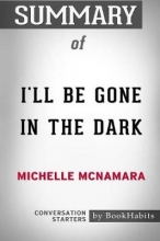 Bookhabits Summary of I`ll be Gone in the Dark by Michelle McNamara