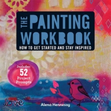 Hennessy, Alena The Painting Workbook