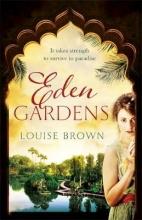 Brown, Louise Eden Gardens
