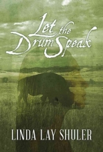Shuler, Linda Lay Let the Drum Speak