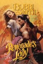 Smith, Bobbi Renegade`s Lady