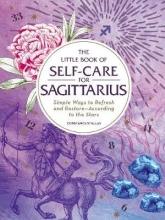 Constance Stellas The Little Book of Self-Care for Sagittarius