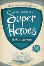 Kaufman, Andrew All My Friends Are Superheroes