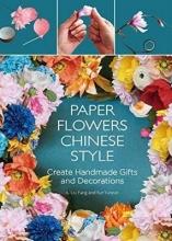 Fang Liu,   Yunyun Yue Paper Flowers Chinese Style