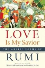 Rumi Love Is My Savior
