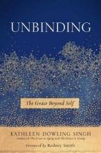 Kathleen Dowling Singh Unbinding
