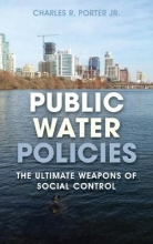 Porter, Charles R., Jr. Public Water Policies