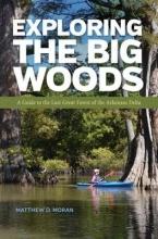 Moran, Matthew D. Exploring the Big Woods