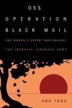 Todd, Ann OSS Operation Black Mail
