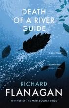 Flanagan, Richard Death of a River Guide