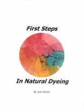 Joan Almon First Steps In Natural Dyeing