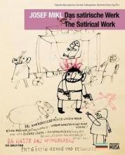 Gabriele Baumgartner,   Semirah Heilingsetzer,   Berthold Ecker Josef Mikl. Das satirische Werk. The Satirical Work.