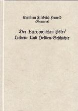 Hunold, Christian Friedrich (Menantes) Der europaeischen Hoefe Liebes- und Helden-Geschichte