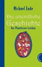 Hocke, Roman,   Hocke, Patrick,   Ende, Michael,   Seeger, Claudia Die unendliche Geschichte - Das Phantásien-Lexikon