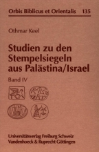 Keel, Othmar Studien zu den Stempelsiegeln aus Palästina Israel IV