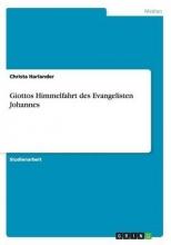 Harlander, Christa Giottos Himmelfahrt des Evangelisten Johannes