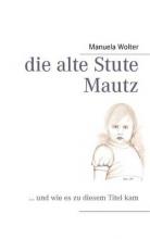 Wolter, Manuela die alte Stute Mautz