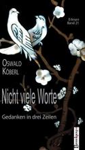 Köberl, Oswald Nicht viele Worte