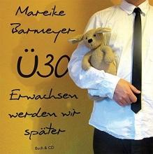 Barmeyer, Mareike Ü30: Erwachsen werden wir später