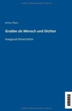 Ploch, Arthur Grabbe als Mensch und Dichter