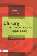 J.H. Hubben G. Bulstra  T. Wiggers, Chirurg en tuchtrecht 1996-2007