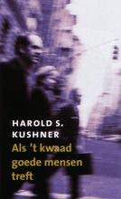 H.S. Kushner , Als `t kwaad goede mensen treft
