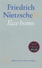 Friedrich Nietzsche , Ecce homo