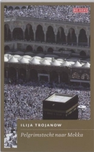 Ilija  Trojanow Pelgrimstocht naar Mekka