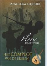 Janwillem  Blijdorp 5 Het complot van de edelen Floris de minstreel