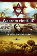 Willem J.J.  Glashouwer Waarom eindtijd?