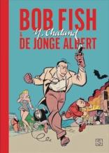 Yves Chaland , Bob Fish & De jonge Albert