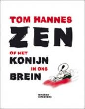 Tom  Hannes Zen of het konijn in ons brein