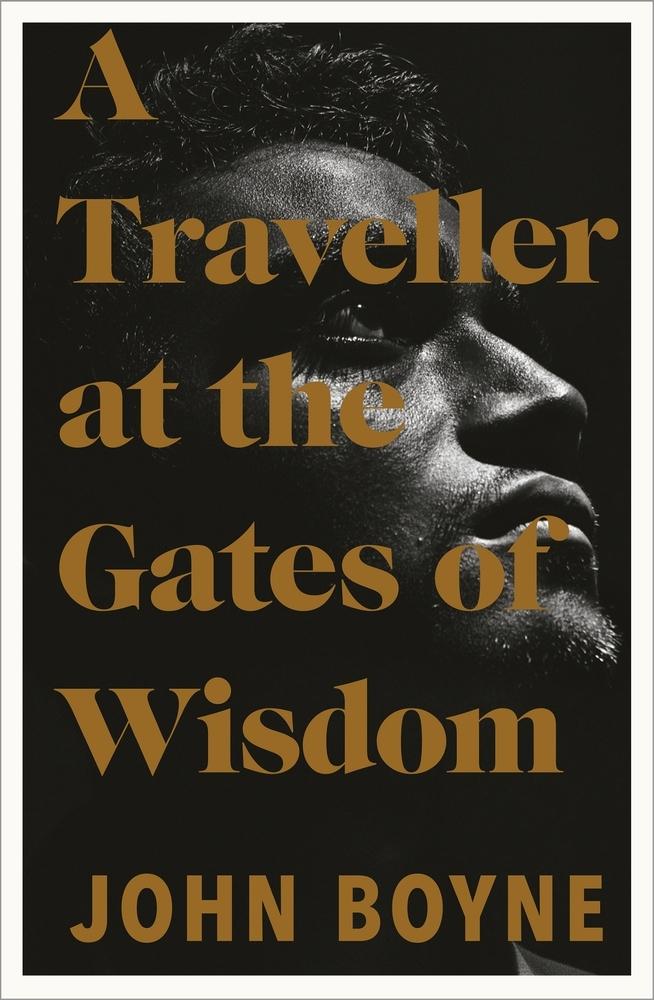 Boyne, John,A Traveller at the Gates of Wisdom