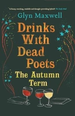 Glyn (Author) Maxwell,Drinks With Dead Poets