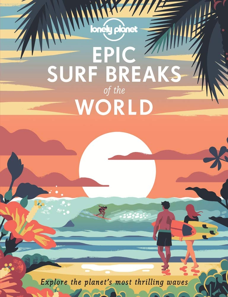 Lonely Planet,Epic Surf Breaks of the World