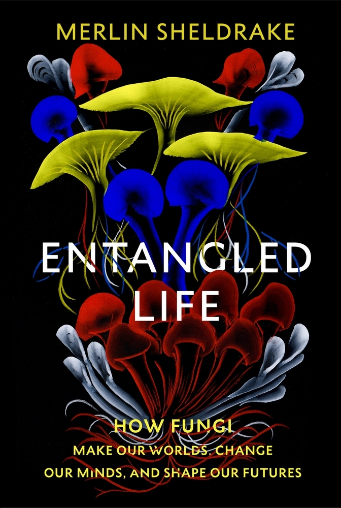 Merlin Sheldrake,Entangled Life