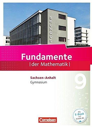 Becker, Frank G.,   Schmidt, Reinhard,   Wolff, Anne-Kristina,   Zappe, Wilfried,Fundamente der Mathematik 9. Schuljahr - Gymnasium Sachsen-Anhalt - Schülerbuch