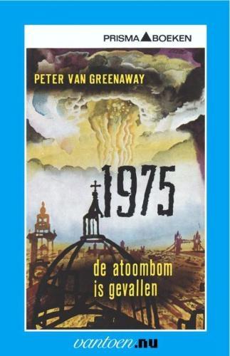 P. van Greenaway,1975 De atoombom is gevallen