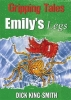 Dick King-Smith, Gripping Tales: Emily`s Legs
