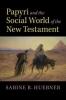 Sabine R. (Universitat Basel, Switzerland) Huebner, Papyri and the Social World of the New Testament