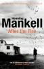 <b>Mankell Henning</b>,After the Fire