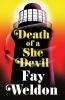 Fay Weldon, Death of a She Devil