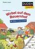 Holthausen, Luise, ,Duden Leseprofi - Mit Bildern lesen lernen: Wirbel auf dem Bauernhof, Erstes Lesen