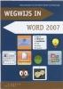 Marian Ponsioen-van der hulst, Wegwijs in Word 2007