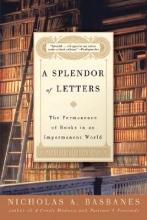 Basbanes, Nicholas A. A Splendor of Letters