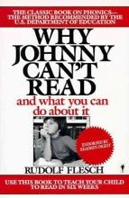Flesch, Rudolf Why Johnny Can`t Read?