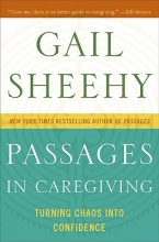 Sheehy, Gail Passages in Caregiving