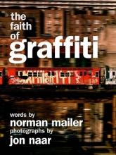Mailer, Norman The Faith of Graffiti